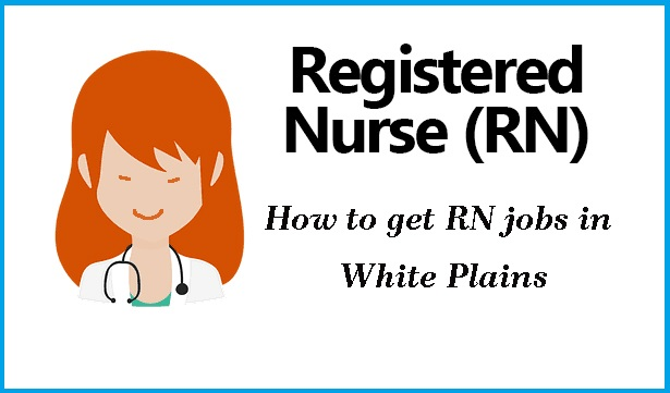 How to get RN jobs in White Plains